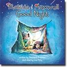 GOOD NIGHT MATILDA & MAXWELL (Closed)