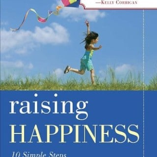 Raising Happiness ~ Book Review & Giveaway
