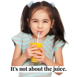 It's Not About the Juice