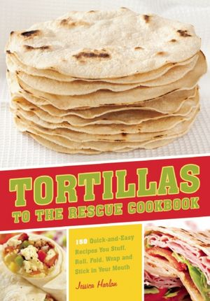 Tortillas To The Rescue Cookbook #giveaway
