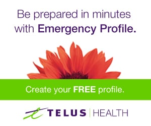A New Emergency Profile Tool from TELUS Health will Help Keep ALL Your Critical Health Information at Your Fingertips