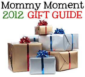 Mommy Moment Gift Guide 2012