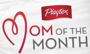 Playtex Mommyville Introduces the NEW Mom of the Month!