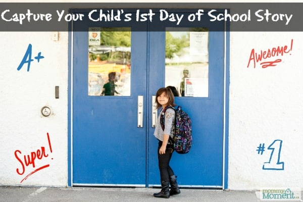 Capture Your Childs 1st Day of School Story