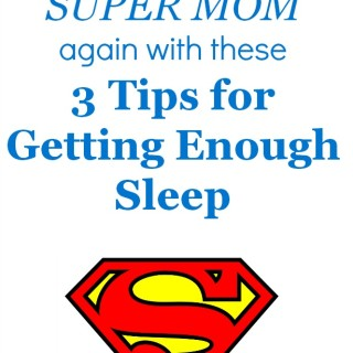 Lack of Sleep is a Mom's Kryptonite – 3 Tips for Getting Enough Sleep #MomTrust