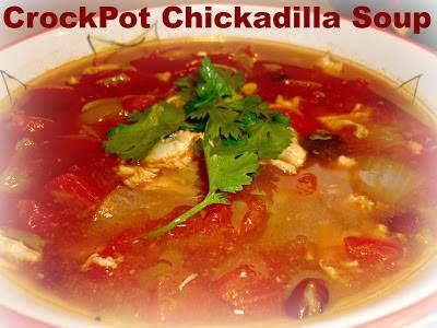CrockPot Chickadilla Soup Recipe