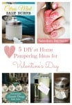 5 DIY at Home Pampering Ideas for Valentines Day