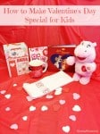 How to Make Valentine's Day Special for Kids