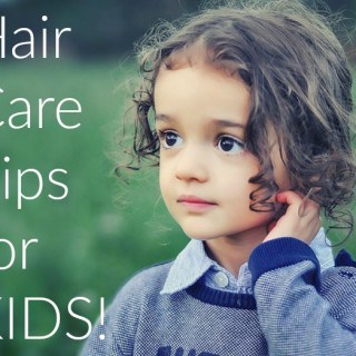 5 Hair Care Tips for Kids! #KandooKids