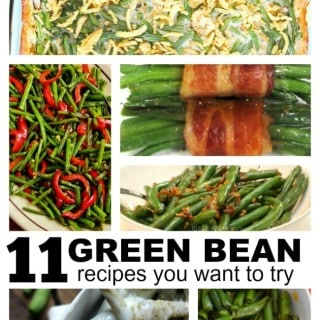 11 Green Bean Recipes you want to try