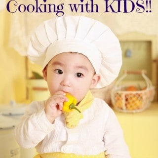 Cooking wtih Kids ~ 11 Great Recipes!