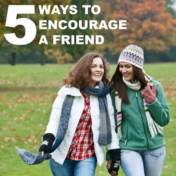 ways to encourage a friend