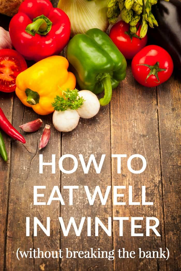 Eating healthy doesn't have to be expensive but it can be tricky. Here are 4 ways to eat well in winter without breaking the bank!