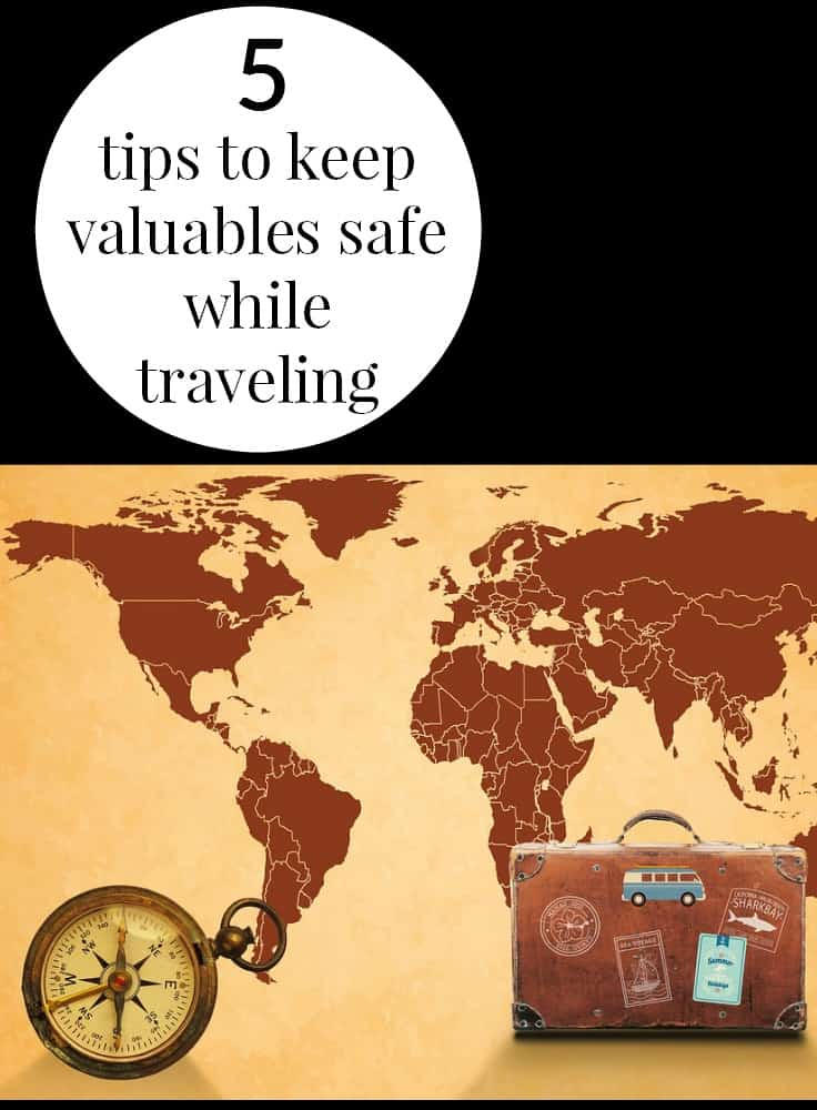 Traveling is a favorite pass-time for many. However, it can also be a dangerous past-time. Here are 5 TIPS TO KEEP VALUABLES SAFE WHILE TRAVELING!