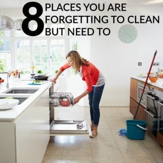 8 PLACES YOU ARE FORGETTING TO CLEAN BUT NEED TO!