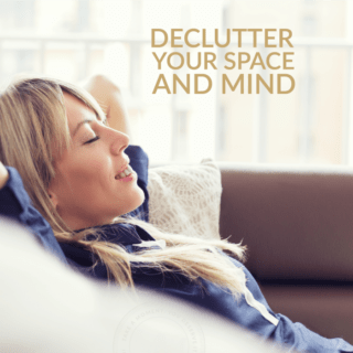 DECLUTTER YOUR SPACE AND MIND