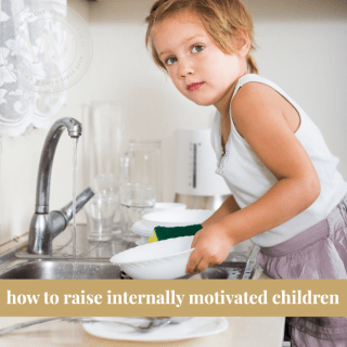 HOW TO RAISE INTERNALLY MOTIVATED CHILDREN