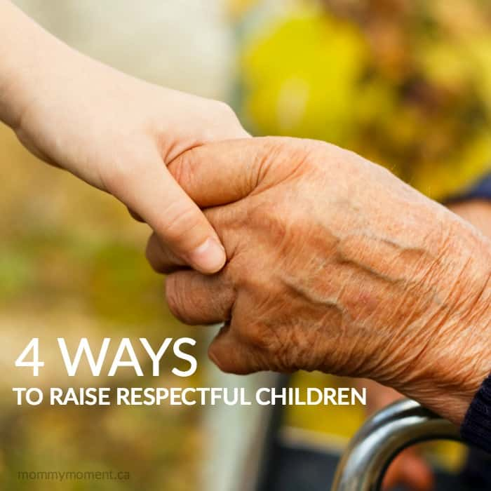 4 ways to raise respectful children