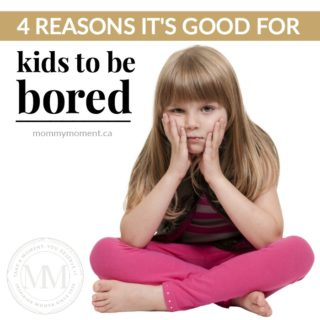 4 REASONS IT'S GOOD FOR KIDS TO BE BORED