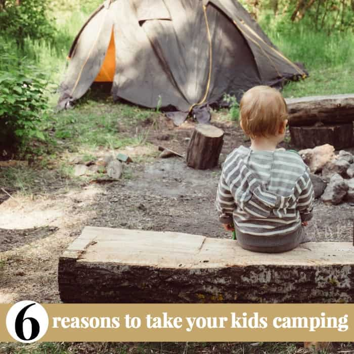 reasons to take your kids camping