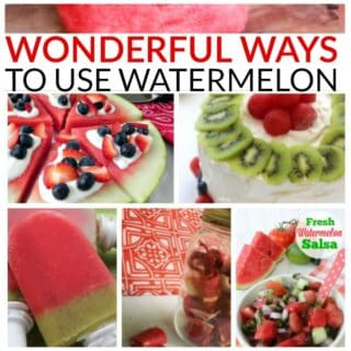 15 WONDERFUL WAYS TO USE WATERMELON