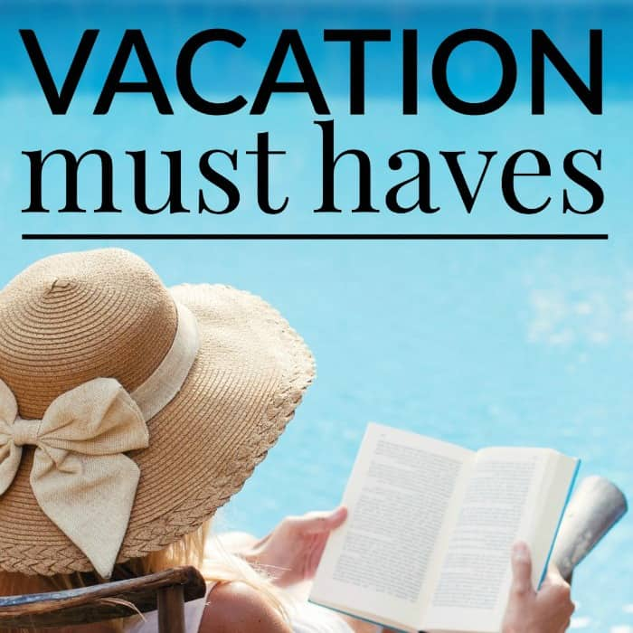 Vacation must haves