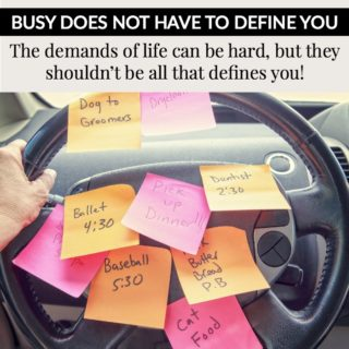 BUSY DOES NOT HAVE TO DEFINE YOU