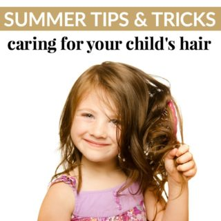CARING FOR YOUR CHILD'S HAIR – SUMMER TIPS & TRICKS + $200 GOODY GIVEAWAY!