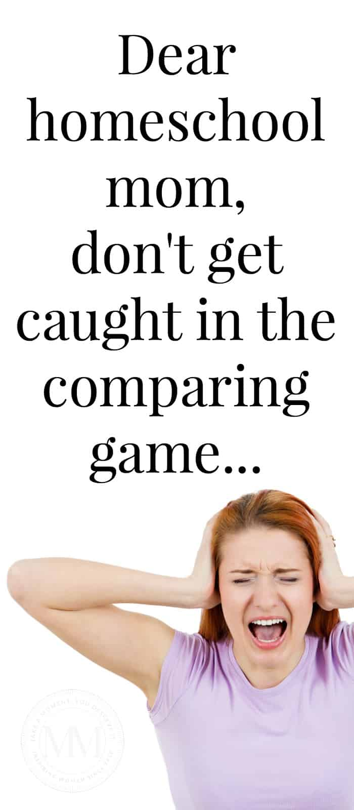 DEAR HOMESCHOOL MOM: DON'T GET CAUGHT IN THE COMPARING ...