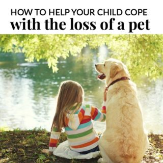HOW TO HELP YOUR CHILD COPE WITH THE LOSS OF A PET