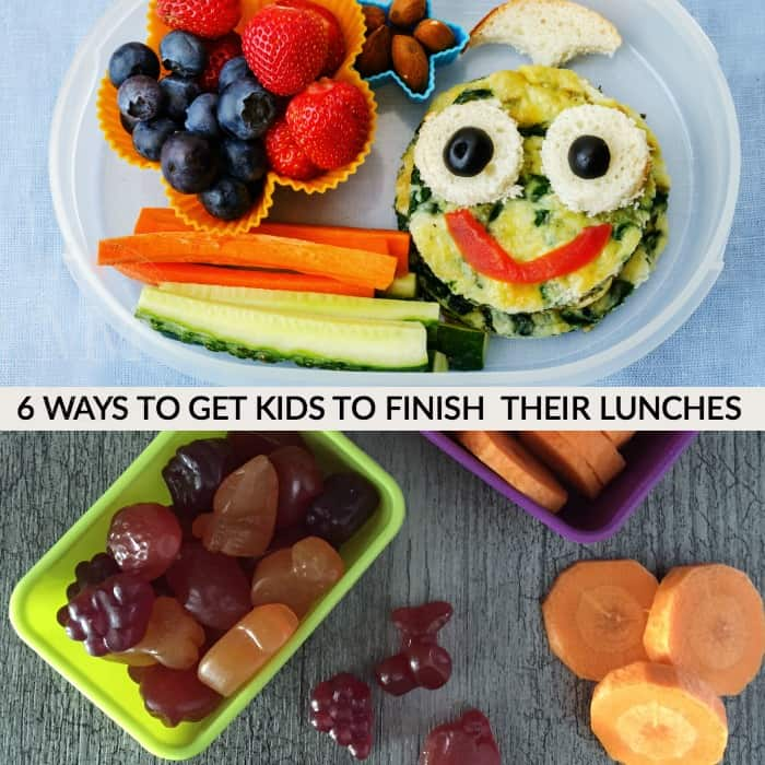 6 WAYS TO GET KIDS TO FINISH THEIR LUNCHES