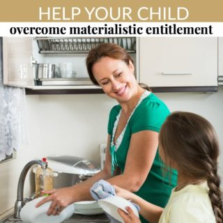 HELP YOUR CHILD OVERCOME MATERIALISTIC ENTITLEMENT
