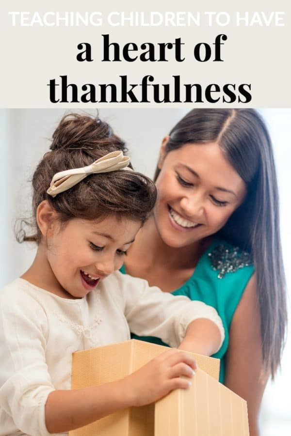 teaching children to be thankful - a heart of thankfulness
