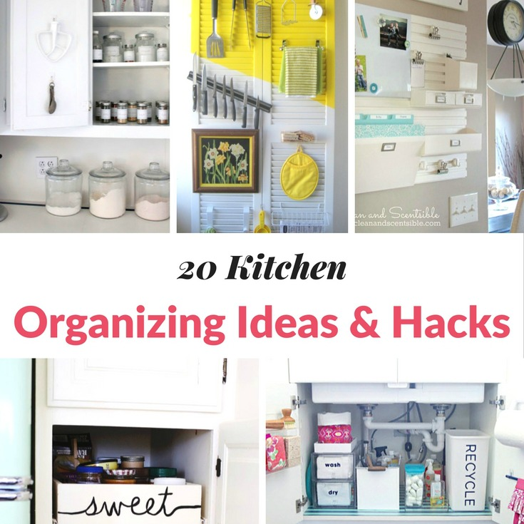 20 KITCHEN ORGANIZING IDEAS & HACKS