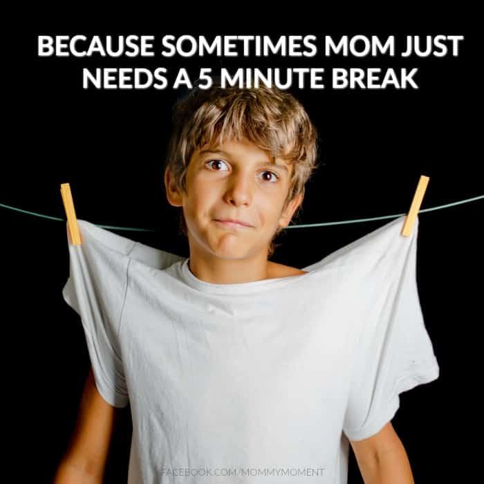 Mommy Needs A Break