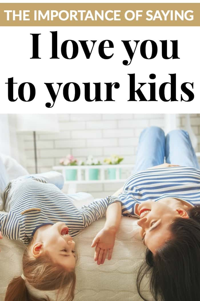 saying I LOVE YOU to your kids