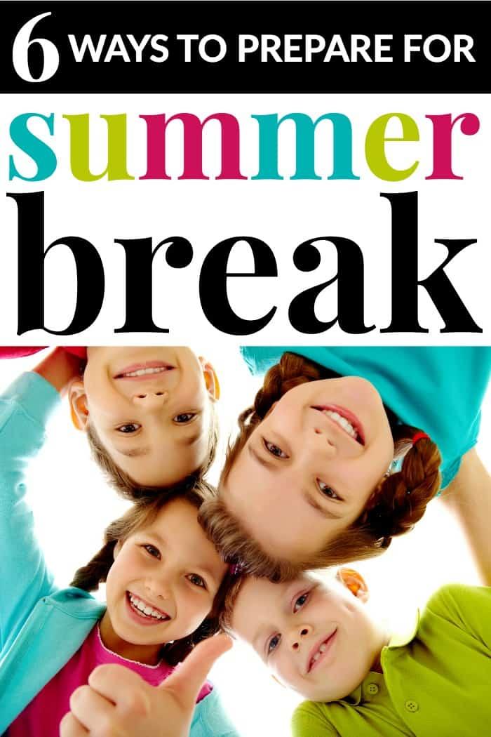 6 ways to prepare for summer break