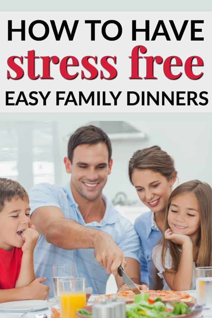 How to Have Stress Free Easy Family Dinners