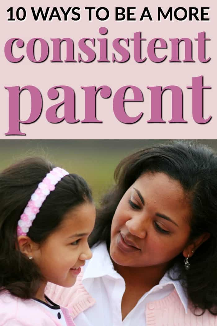 Ways to be a More Consistent Parent