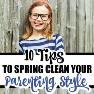 10 TIPS TO SPRING CLEAN YOUR PARENTING STYLES