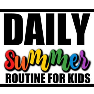 DAILY SUMMER ROUTINE FOR KIDS
