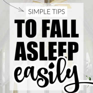 SIMPLE TIPS TO FALL ASLEEP MORE EASILY