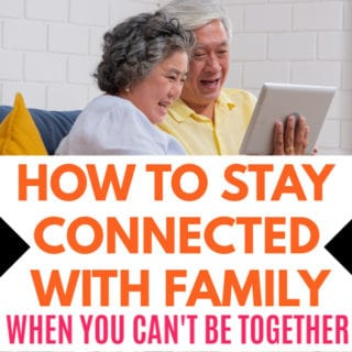 HOW TO STAY CONNECTED WITH FAMILY WHEN YOU CAN'T BE TOGETHER