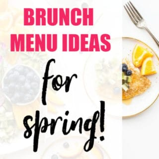 BRUNCH MENU IDEAS FOR SPRING