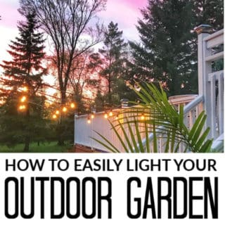HOW TO EASILY LIGHT YOUR OUTDOOR GARDEN